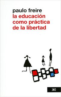 LA EDUCACION COMO PRACTICA DE LA LIBERTAD