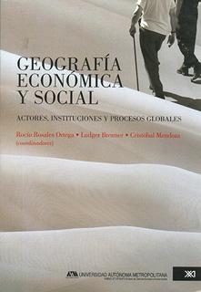 GEOGRAFIA ECONOMICA Y SOCIAL: ACTORES,...
