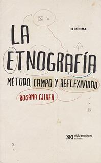 LA ETNOGRAFIA: METODO, CAMPO Y REFLEXIVIDAD