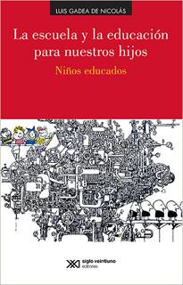 LA ESCUELA Y LA EDUCACION PARA NUESTROS HIJOS:...