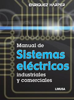 MANUAL DE SISTEMAS ELECTRICOS INDUSTRIALES Y...