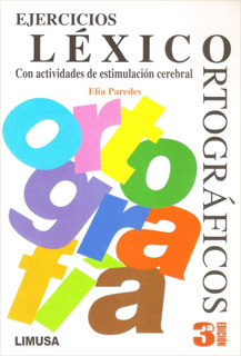 EJERCICIOS LEXICO-ORTOGRAFICOS: ACTIVIDADES DE ESTIMULACION CEREBRAL