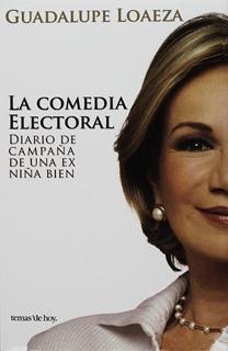 LA COMEDIA ELECTORAL: DIARIO DE CAMPAÑA DE UNA...