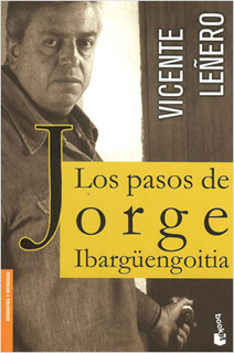 LOS PASOS DE JORGE IBARGUENGOITIA