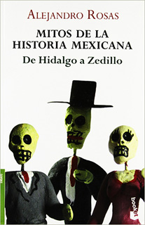 MITOS DE LA HISTORIA MEXICANA: DE HIDALGO A...