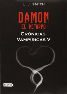 CRONICAS VAMPIRICAS 5: DAMON, EL RETORNO