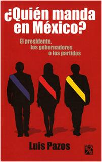 ¿QUIEN MANDA EN MEXICO? EL PRESIDENTE,...