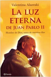 LA LUZ ETERNA DE JUAN PABLO II: HOMBRE DE DIOS,...