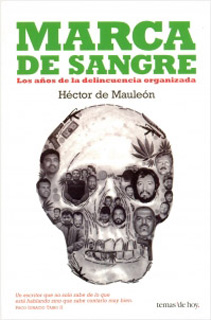 MARCA DE SANGRE: LOS AÑOS DE LA DELINCUENCIA ORGANIZADA