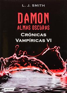 CRONICAS VAMPIRICAS 6: DAMON, ALMAS OSCURAS