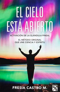 EL CIELO ESTA ABIERTO, ACTIVACION DE LA GLANDULA...