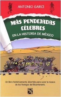 MAS PENDEJADAS CELEBRES EN LA HISTORIA DE MEXICO