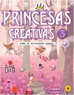PRINCESAS CREATIVAS 3: LIBRO DE ACTIVIDADES MAGICO