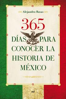 365 DIAS PARA CONOCER LA HISTORIA DE MEXICO