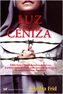 LUZ ENTRE CENIZA (EDITH STEIN O SANTA TERESA...