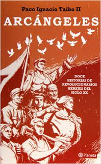 ARCANGELES: DOCE HISTORIAS DE REVOLUCIONARIOS...
