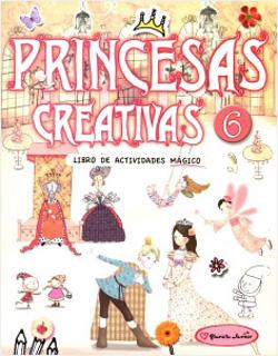 PRINCESAS CREATIVAS 6: LIBRO DE ACTIVIDADES MAGICO