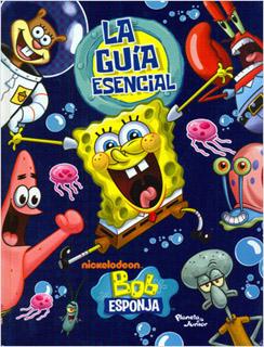 BOB ESPONJA: LA GUIA ESENCIAL