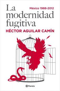 LA MODERNIDAD FUGITIVA: MEXICO 1988-2012
