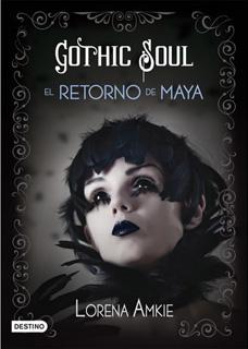 GOTHIC SOUL: EL RETORNO DE MAYA