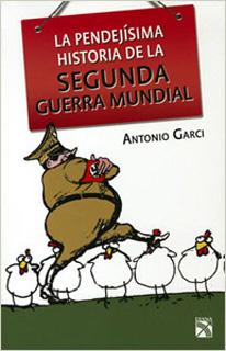 LA PENDEJISIMA HISTORIA DE LA SEGUNDA GUERRA...
