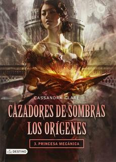 CAZADORES DE SOMBRAS, LOS ORIGENES 3: PRINCESA...