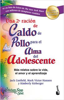 UNA 2A. RACION DE CALDO DE POLLO PARA EL ALMA DEL ADOLESCENTE