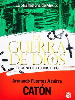 LA OTRA HISTORIA DE MEXICO: LA GUERRA DE DIOS, EL...