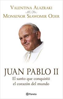 JUAN PABLO II: EL SANTO QUE CONQUISTO EL CORAZON