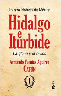 LA OTRA HISTORIA DE MEXICO: HIDALGO E ITURBIDE VOLUMEN 1
