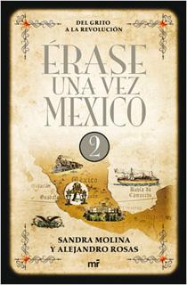 ERASE UNA VEZ MEXICO VOL. 2: DEL GRITO A LA...