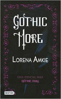 GOTHIC MORE: GUIA ESENCIAL PARA GOTHIC FANS...