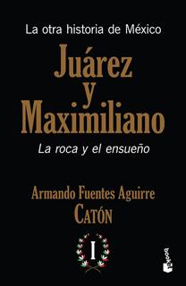 LA OTRA HISTORIA DE MEXICO: JUAREZ Y MAXIMILIANO...