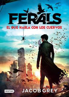 FERALS 1: EL QUE HABLA CON LOS CUERVOS