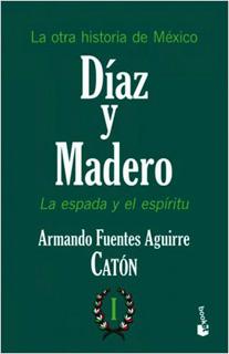 LA OTRA HISTORIA DE MEXICO: DIAZ Y MADERO VOLUMEN...