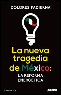 LA NUEVA TRAGEDIA DE MEXICO: LA REFORMA ENERGETICA