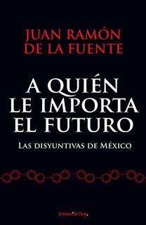 A QUIEN LE IMPORTA EL FUTURO: LAS DISYUNTIVAS DE...