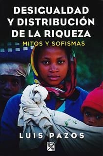 DESIGUALDAD Y DISTRIBUCION DE LA RIQUEZA: MITOS Y...