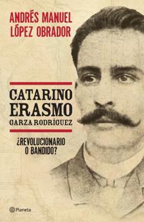CATARINO ERASMO GARZA RODRIGUEZ