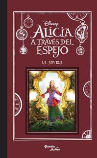 ALICIA A TRAVES DEL ESPEJO: LA NOVELA