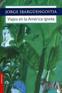 VIAJES EN LA AMERICA IGNOTA
