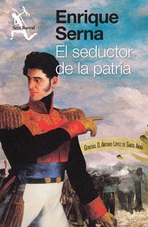 EL SEDUCTOR DE LA PATRIA