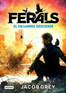 FERALS 2: EL ENJAMBRE DESCIENDE