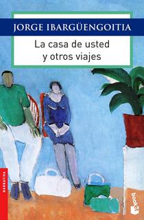 LA CASA DE USTED Y OTROS VIAJES