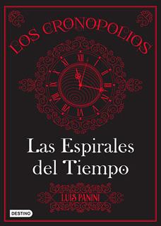 LOS CRONOPOLIOS VOL. 1: LAS ESPIRALES DEL TIEMPO