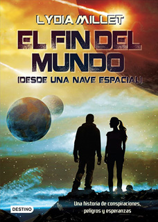 EL FIN DEL MUNDO (DESDE UNA NAVE ESPACIAL)