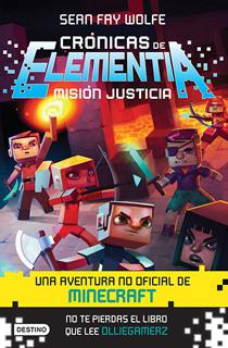 CRONICAS DE ELEMENTIA 1: MISION JUSTICIA