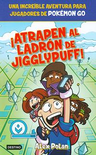 ¡ATRAPEN AL LADRON DE JIGGLYPUFF!