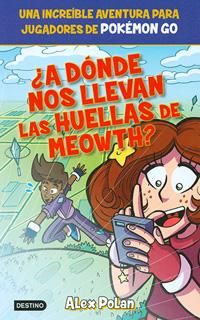 ¿A DONDE NOS LLEVAN LAS HUELLAS DE MEOWTH?