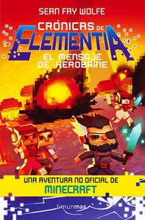 CRONICAS DE ELEMENTIA 3: EL MENSAJE DE HEROBRINE